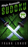 Ninja Assassin Sudoku: Green Belt - Frank Longo