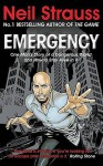 Emergency: One Man's Story of a Dangerous World, and How to Stay Alive in It - Neil Strauss