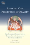 Refining Our Perception of Reality: Sera Khandro's Commentary on Dudjom Lingpa's Account of His Visionary Journey - Sera Khandro, Ngawang Zangpo