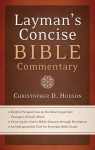 The Layman's Concise Bible Commentary: Helpful Perspectives on the Most Important Passages of God's Word - Christopher D. Hudson