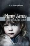 O czym wiedziała Maisie - Henry James