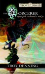 The Sorcerer: Return of the Archwizards, Book III - Troy Denning