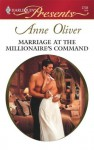 Marriage at the Millionaire's Command - Anne Oliver