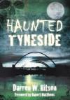 Haunted Tyneside. Darren W. Ritson - Darren W. Ritson