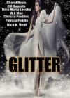 Glitter - C.M. Doporto, Cheryl Davis, Tima Marie Lacoba, W.J. May, Chrissy Peebles, Patricia Puddle, Rick H. Veal