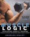 Muscle Logic: Escalating Density Training - Charles Staley