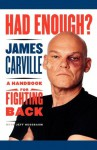 Had Enough?: A Handbook for Fighting Back - James Carville