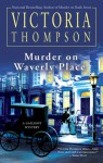 Murder on Waverly Place - Victoria Thompson