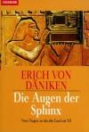 Die Augen der Sphinx. Neue Fragen an das alte Land am Nil - Erich von Däniken