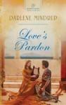 Love's Pardon (Heartsong Presents) - Darlene Mindrup