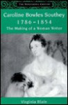 Caroline Bowles Southey, 1786 1854: The Making Of A Woman Writer (Nineteenth Century) - Virginia Blain