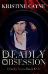 Deadly Obsession (Deadly Vices #1) - Kristine Cayne