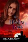 A Healing Love - Tara Chevrestt
