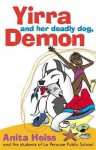Yirra and her deadly dog, Demon - Anita Heiss, Students of La Perouse Public School, Adam Hill