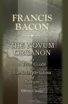 The Novum Organon, Or A True Guide To The Interpretation Of Nature - Francis Bacon