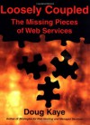 Loosely Coupled: The Missing Pieces of Web Services - Doug Kaye