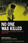 No One Was Killed: The Democratic National Convention, August 1968 - John Schultz, Todd Gitlin