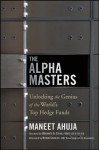 The Alpha Masters: Unlocking the Genius of the World's Top Hedge Funds - Myron Scholes, Maneet Ahuja, Mohamed El-Erian