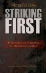 Striking First: Preemption and Prevention in International Conflict - Michael W. Doyle, Stephen Macedo