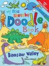 My Big Sketchy Doodle Book: Dinosaur Valley - Simon Abbott