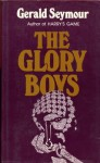 The Glory Boys - Gerald Seymour