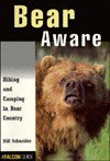 Bear Aware: Hiking and Camping in Bear Country - Bill Schneider