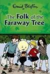 The Folk Of The Faraway Tree - Enid Blyton