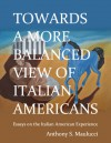 Towards a More Balanced View of Italian Americans - Anthony S. Maulucci