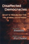 Disaffected Democracies: What's Troubling the Trilateral Countries? - Susan J. Pharr, Robert D. Putnam