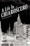 A Life in Chiaroscuro, 2nd Edition - Paul-Thomas Ferguson
