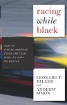 Racing While Black: How an African-American Stock Car Team Made Its Mark on NASCAR - Leonard T. Miller, Kenneth L. Shropshire, Andrew Simon