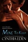 Mine to Keep - Cynthia Eden