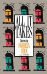 All It Takes - Patricia Volk
