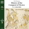 History of the Conquest of Mexico: The Story of the Aztecs - William H. Prescott
