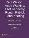 Picture Of You - Andy Watkins, BOYZONE, Eliot Kennedy, Paul Wilson, Ronan Patrick John Keating