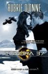 Tundra 37 (a New Dawn, #2) - Aubrie Dionne
