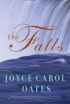 The Falls: A Novel - Joyce Carol Oates