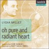 Oh Pure and Radiant Heart - Lydia Millet, Cori Samuel