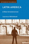 Latin America: A New Interpretation - Laurence Whitehead