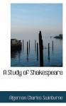 A Study of Shakespeare - Algernon Charles Swinburne