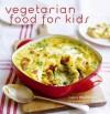 Vegetarian Food for Kids - Laura Washburn