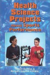 Health Science Projects About Sports Performance - Robert Gardner, Barbara Gardner Conklin