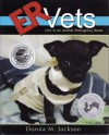 ER Vets: Life in an Animal Emergency Room - Donna M. Jackson