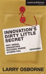 Innovation's Dirty Little Secret: Why Serial Innovators Succeed Where Others Fail - Larry Osborne