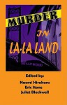 Murder in La-La Land - Sisters in Crime Los Angeles Chapter, Naomi Hirahara, Eric Stone