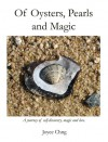 Of Oysters, Pearls and Magic - Joyce Chng