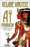 Aÿ, Pharaon Tome 2: La Disparition de la reine - Violaine Vanoyeke