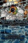 Mirror Shards: Volume One - Thomas K. Carpenter, Alex J. Kane, K.E. Abel, Grayson Bray Morris