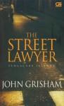 The Street Lawyer (Pengacara Jalanan) - John Grisham, Diniarty Pandia, Widya Kirana