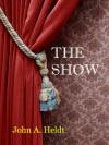 The Show - John A. Heldt